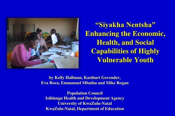Siyakha Nentsha-Enhancing the Economic, Health and Social Capabilities of Young Women and Men in KwaZulu-Natal, South Africa