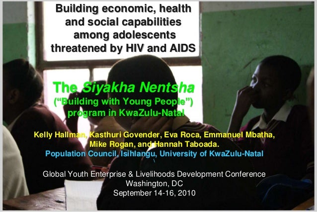 Kelly Hallman, Kasthuri Govender, Eva Roca, Emmanuel Mbatha, Mike Rogan, and Hannah Taboada. Population Council, Isihlangu...