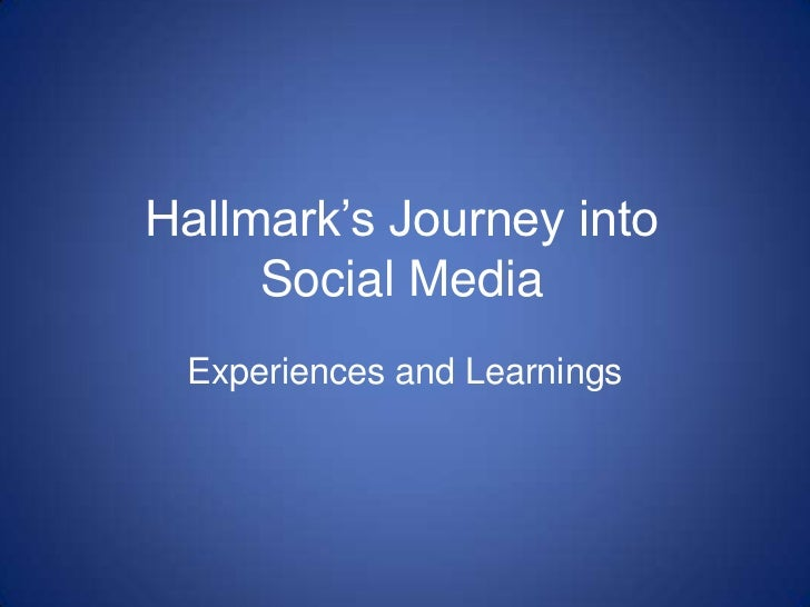 Hallmark's Journey into Social Media<br />Experiences and Learnings<br />