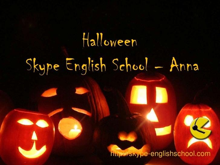 HalloweenSkype English School – Anna <br />http://skype-englishschool.com<br />