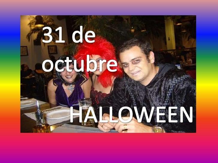 31 de octubre<br />HALLOWEEN<br />
