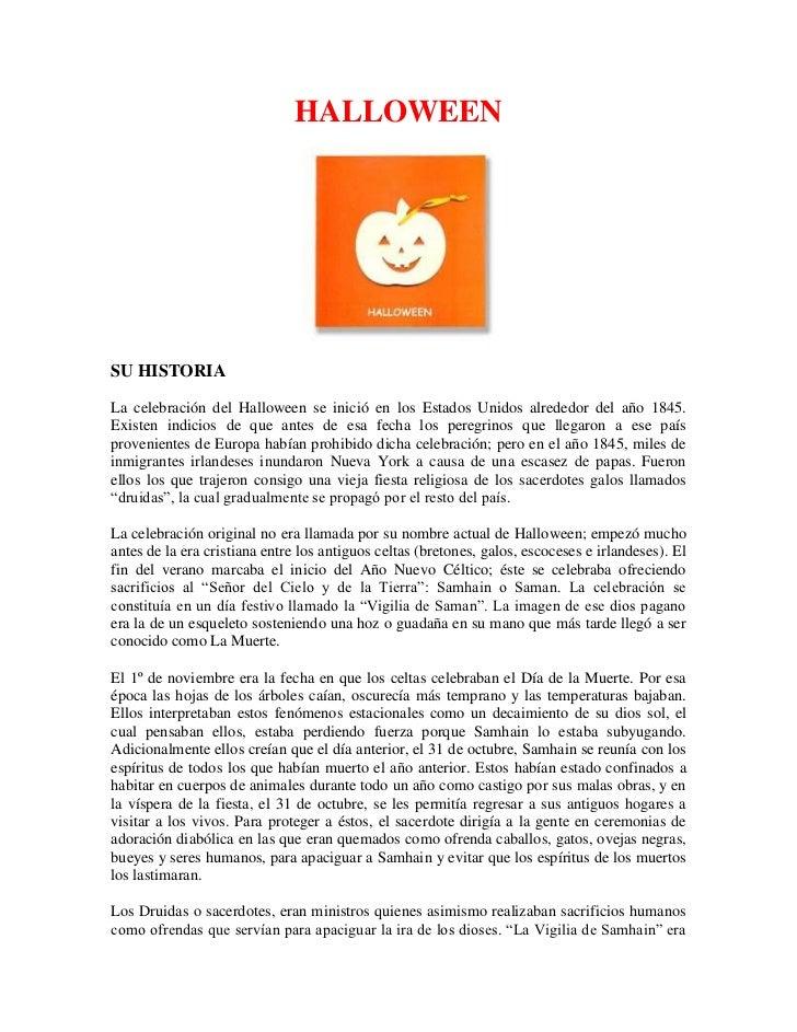 HALLOWEENSU HISTORIALa celebración del Halloween se inició en los Estados Unidos alrededor del año 1845.Existen indicios d...