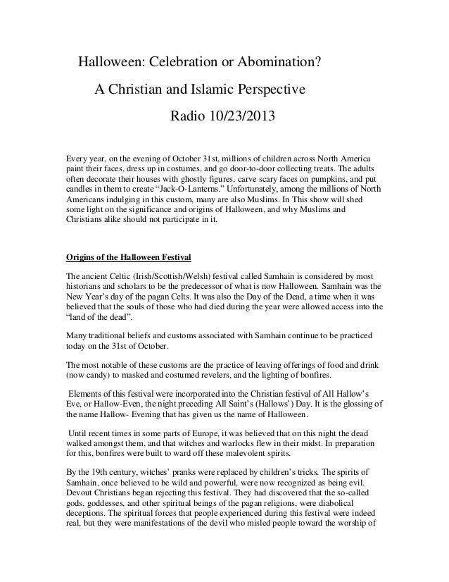 Halloween: Celebration or Abomination? A Christian and Islamic Perspective Radio 10/23/2013 Every year, on the evening of ...