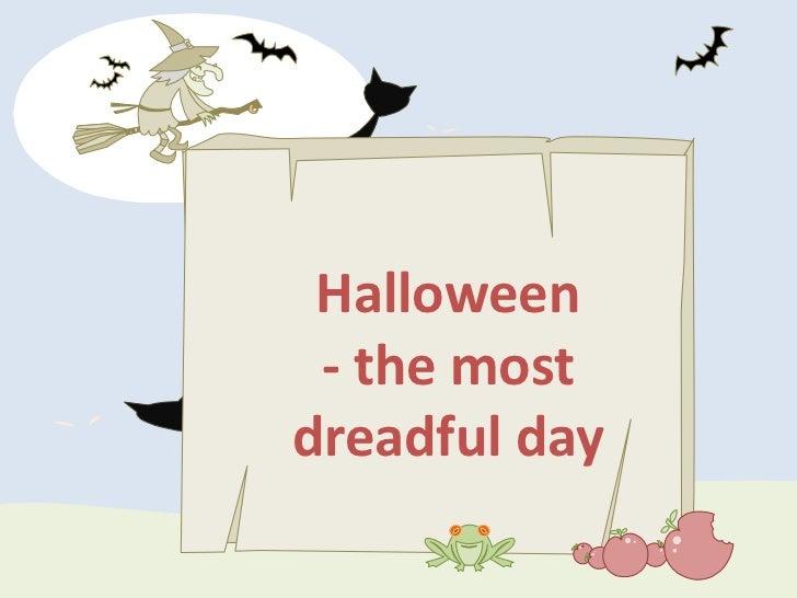 Halloween - the mostdreadful day