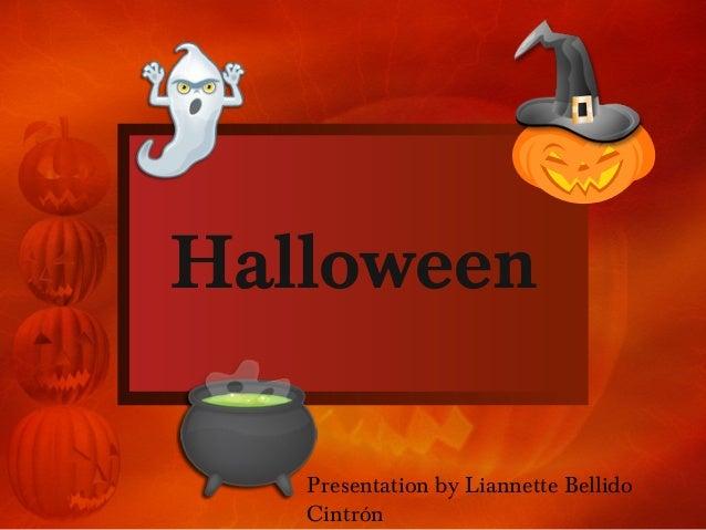 Halloween Presentation by Liannette Bellido Cintrón