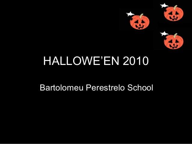 HALLOWE'EN 2010 Bartolomeu Perestrelo School