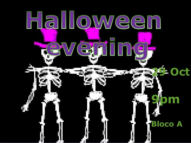 29 Oct 9pm Bloco A
