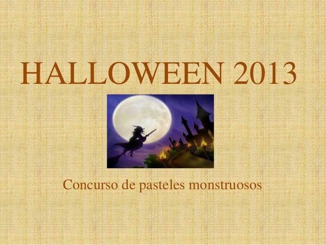 HALLOWEEN 2013  Concurso de pasteles monstruosos