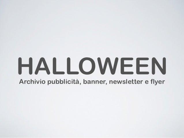 Halloween 2012. Esempi di comunicazione.