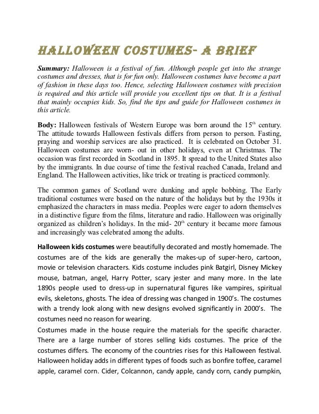 Halloween Costumes- a BriefSummary: Halloween is a festival of fun. Although people get into the strangecostumes and dress...