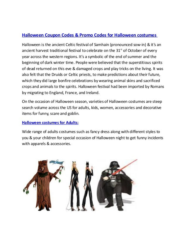 Halloween Coupon Codes & Promo Codes for Halloween costumes Halloween is the ancient Celtic festival of Samhain (pronounce...