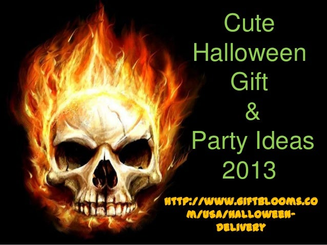 Cute Halloween Gift & Party Ideas 2013 http://www.giftblooms.co m/USA/Halloween- Delivery