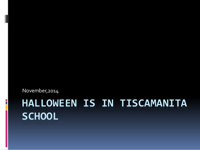 November,2014  HALLOWEEN IS IN TISCAMANITA  SCHOOL