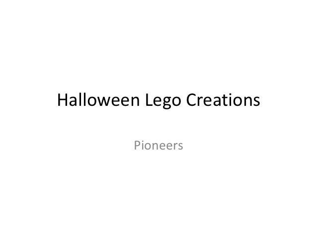 Halloween Lego Creations         Pioneers
