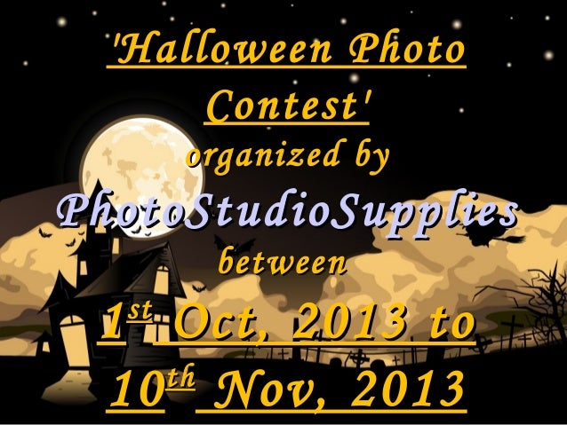 'Halloween Photo'Halloween Photo Contest'Contest' organized byorganized by PhotoStudioSuppliesPhotoStudioSupplies betweenb...
