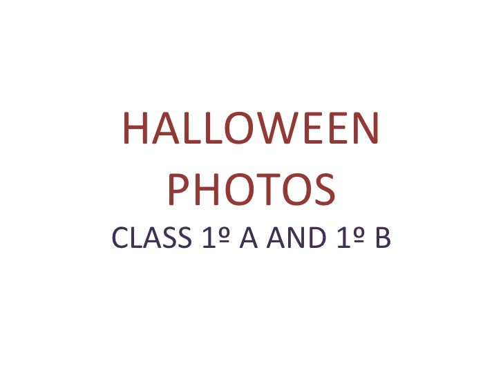HALLOWEEN PHOTOS CLASS 1º A AND 1º B