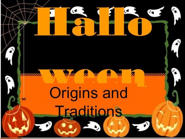 HalloweenOrigins andTraditions