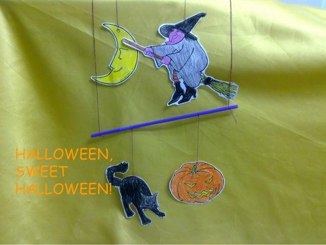 Halloween, sweet halloween!
