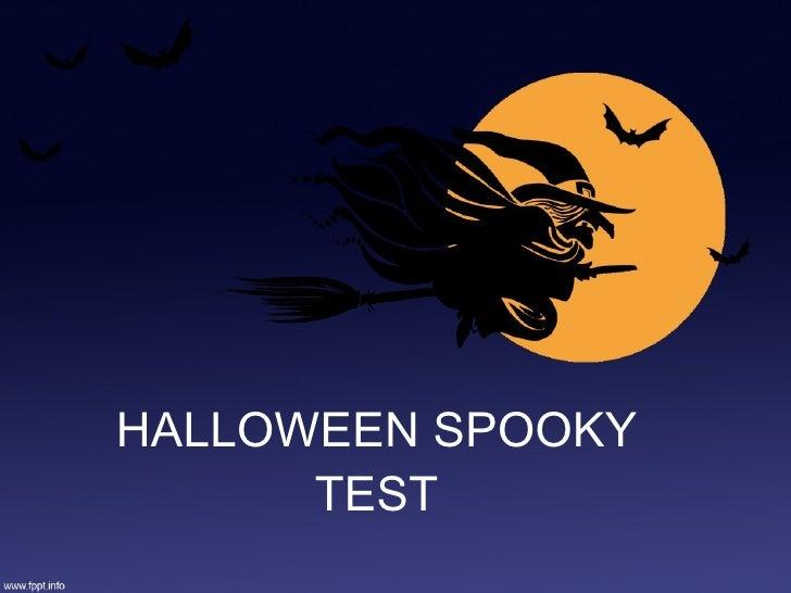 HALLOWEEN SPOOKY TEST