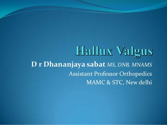 D r Dhananjaya sabat MS, DNB, MNAMS          Assistant Professor Orthopedics                 MAMC & STC, New delhi