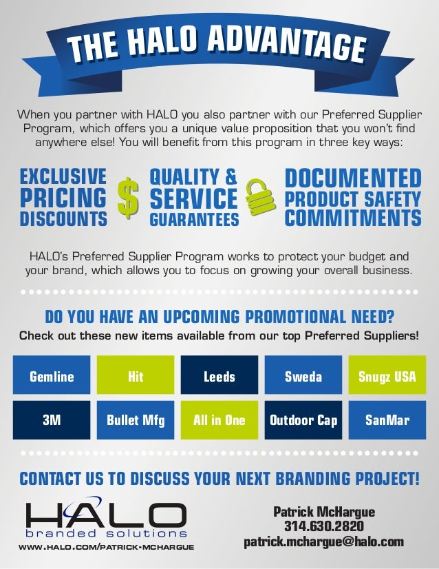 When you partner with HALO you also partner with our Preferred Supplier Program, which offers you a unique value propositi...