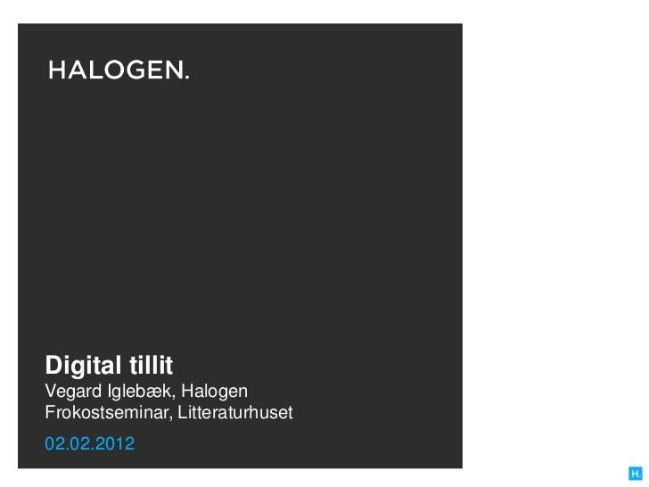 Halogen frokostseminar kunnskapsdeling   Vegard Iglebæk 020212