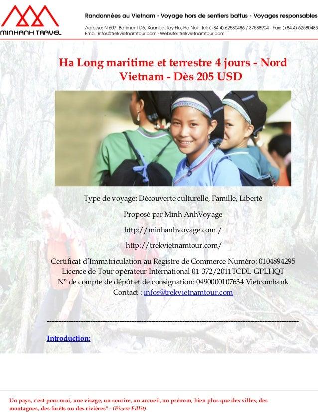 Ha Long maritime et terrestre 4 jours - NordVietnam - Dès 205 USDType de voyage: Découverte culturelle, Famille, LibertéPr...