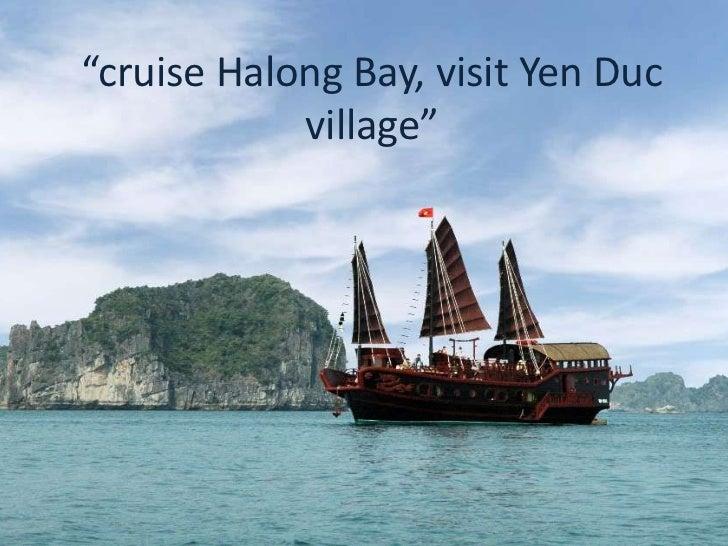 Cruise Halong Bay, visit Yen Duc village