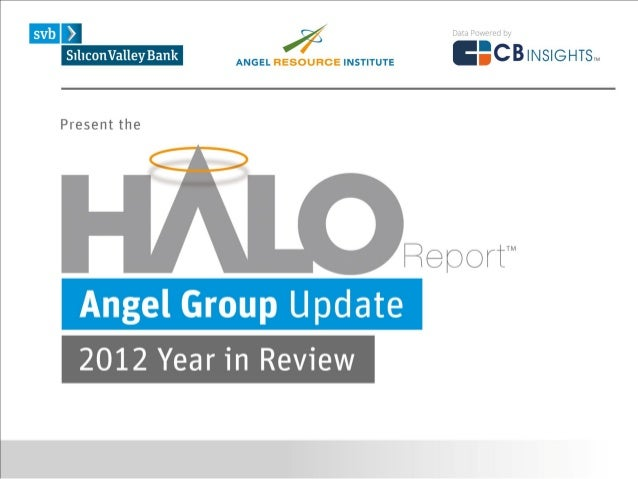 Table of Contents2012 Highlights p. 4National Trends p. 6Top 10 Angel Groups p. 13Regional Trends p. 16Sector Trends p. 21...