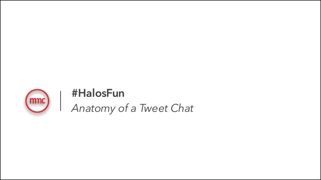 #HalosFun Anatomy of a Tweet Chat