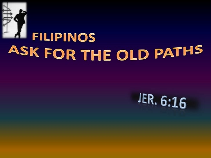 • Introduction1. Jer. 6:16 God calls men to the old paths—     few make the right choice16 Thus saith the LORD, Stand ye i...