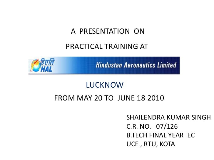 A  PRESENTATION  ON<br />PRACTICAL TRAINING AT<br />LUCKNOW<br />FROM MAY 20 TO  JUNE 18 2010<br />SHAILENDRA KUMAR SINGH<...