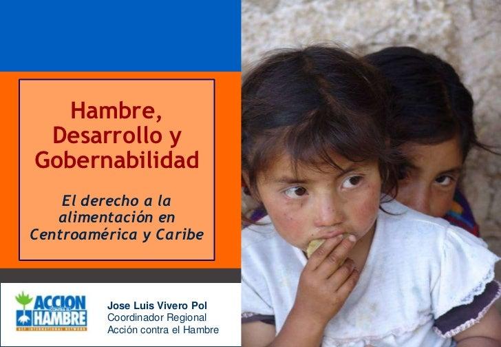 1<br />ACF INTERNATIONAL NETWORK<br />Hambre, Desarrollo y Gobernabilidad<br />El derecho a la alimentación en Centroaméri...
