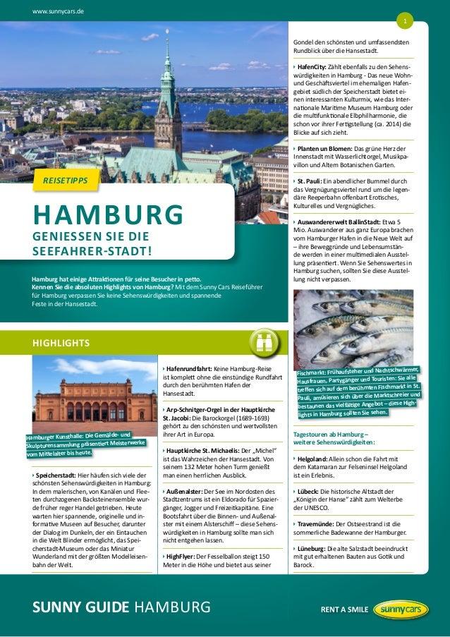 www.sunnycars.de 1 Gondel den schönsten und umfassendsten Rundblick über die Hansestadt.   afenCity: Zählt ebenfalls zu d...