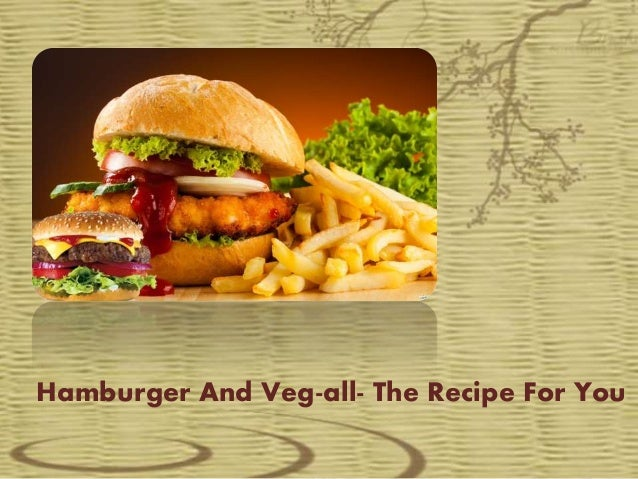 Hamburger and veg all- the recipe for you
