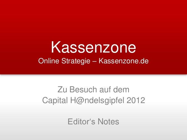 KassenzoneOnline Strategie – Kassenzone.de    Zu Besuch auf dem Capital H@ndelsgipfel 2012        Editor's Notes