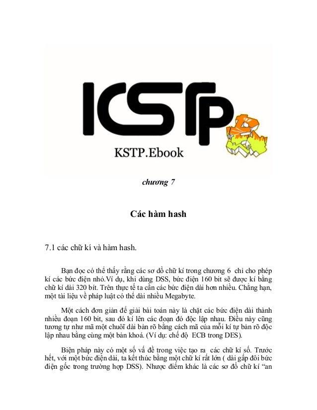 chương 7  Các hàm hash  7.1 các chữ kí và hàm hash. Bạn đọc có thể thấy rằng các sơ dồ chữ kí trong chương 6 chỉ cho phép ...