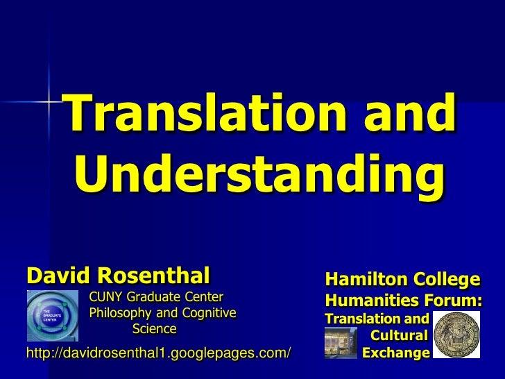 Translation and     UnderstandingDavid Rosenthal                           Hamilton College         CUNY Graduate Center  ...