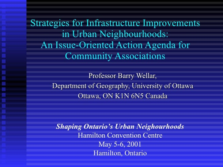 Strategies for Infrastructure Improvements in Urban Neighbourhoods: An Issue-Oriented Action Agenda for Community Associat...
