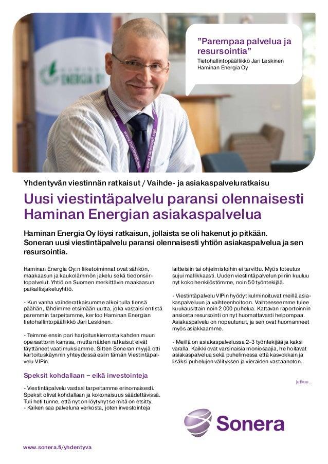 """""""Parempaa palvelua ja resursointia"""" Tietohallintopäällikkö Jari Leskinen Haminan Energia Oy  Yhdentyvän viestinnän ratkais..."""