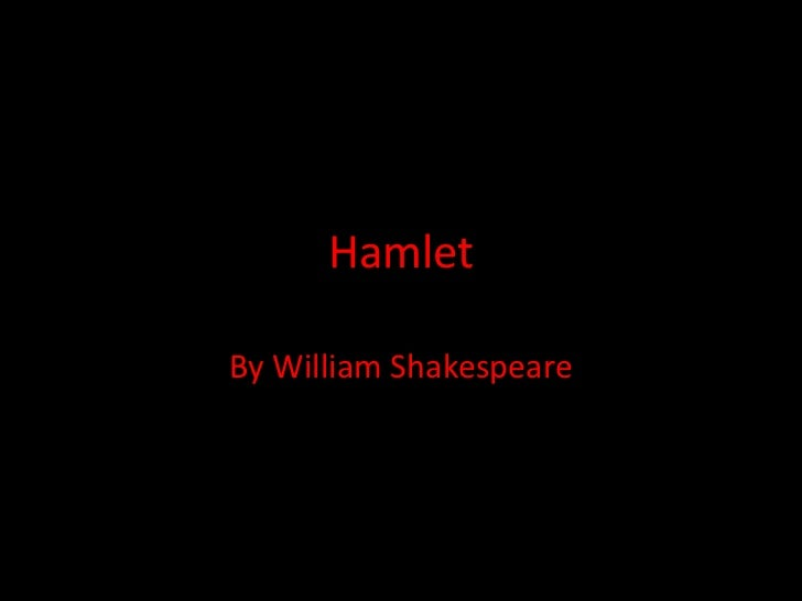 Hamlet<br />By William Shakespeare<br />