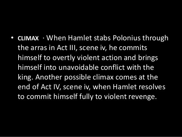 hamlet climax The climax in hamlet occurs when _____ hamlet gets an opportunity to kill claudius hamlet misses the opportunity to kill claudius hamlet kills claudius - 3386851.