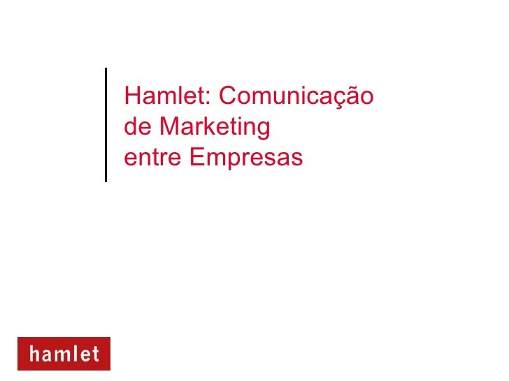 Hamlet: Comunicaçãode Marketingentre Empresas