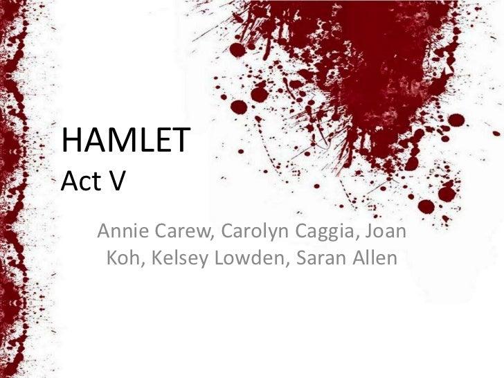 HAMLETAct V  Annie Carew, Carolyn Caggia, Joan   Koh, Kelsey Lowden, Saran Allen