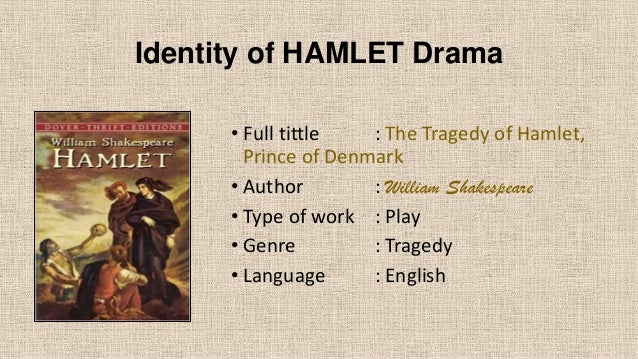 an analysis of the hamlet paradigm in the play hamlet The tragical history of hamlet, prince of denmark, or, as it's more simply known, hamlet, is a play that holds immense importance in english literature this drama was written by william shakespeare between 1599 and 1601 the plot is set in the country of denmark, and the main protagonist is prince hamlet hamlet is shakespeare's.