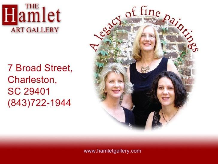 www.hamletgallery.com 7 Broad Street, Charleston,  SC 29401 (843)722-1944