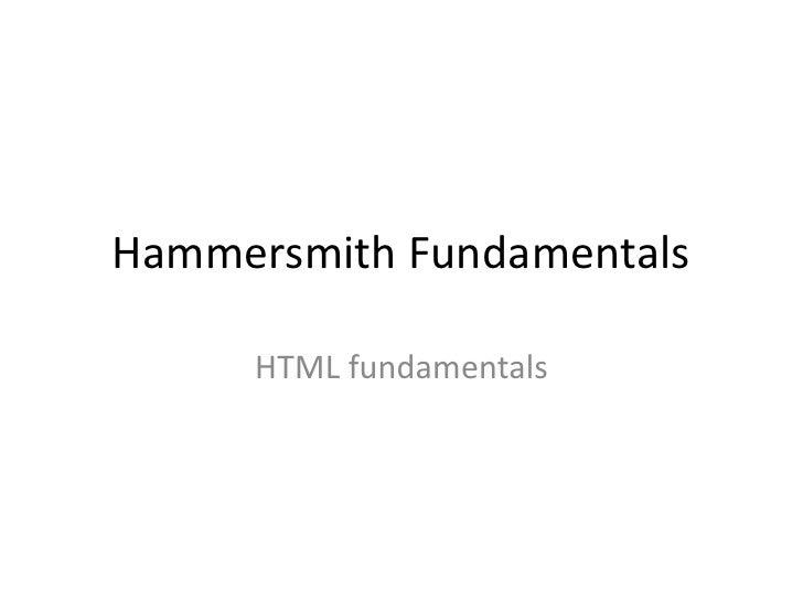 Hammersmith fundamentals   html fundamentals