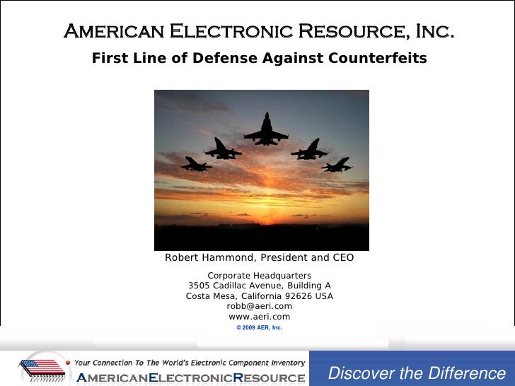 American Electronic Resource, Inc.   First Line of Defense Against Counterfeits                Robert Hammond, President a...