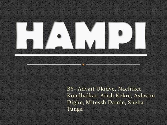 BY- Advait Ukidve, Nachiket Kondhalkar, Atish Kekre, Ashwini Dighe, Mitessh Damle, Sneha Tunga