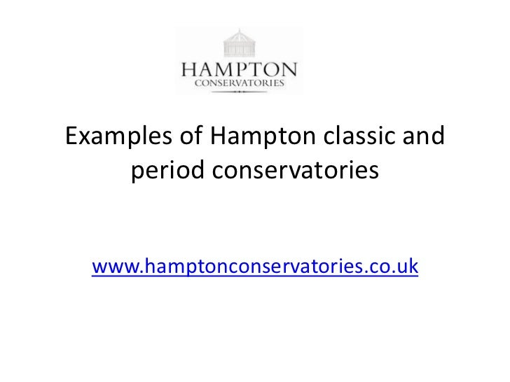 Examples of Hampton classic and    period conservatories  www.hamptonconservatories.co.uk
